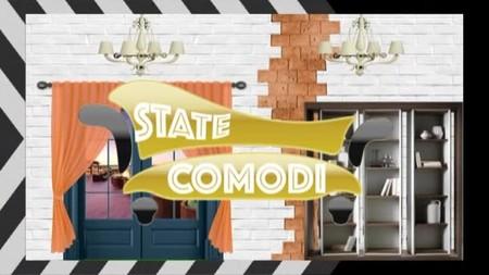 State Comodi puntata del 08/06/2018